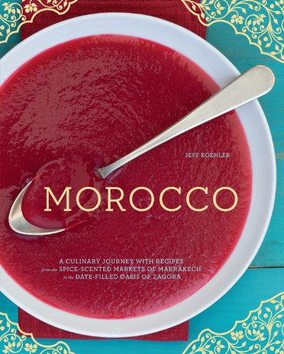 - Morocco: A Culinary Journey with Recipes from the Spice-Scented Markets of Marrakech to the Date-Filled Oasis of Zagora
