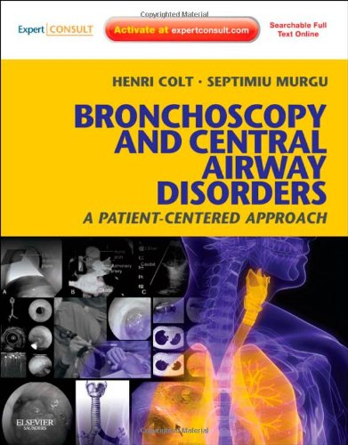 Bronchoscopy and Central Airway Disorders: A Patient-Centered Approach: Expert Consult Online and Print, 1e by Saunders