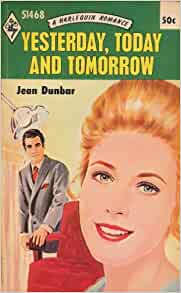 Yesterday, Today, and Tomorrow (Harlequin Romance, No ...