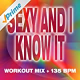 Sexy and I Know It - Workout Mix + 135 BPM
