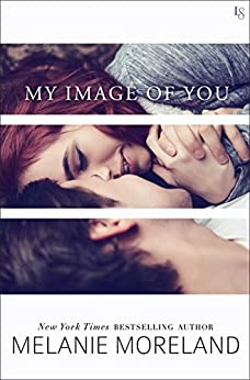 My Image of You: A Novel by [Moreland, Melanie]