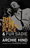 The Dear Green Place and Fur Sadie by Archie Hind front cover