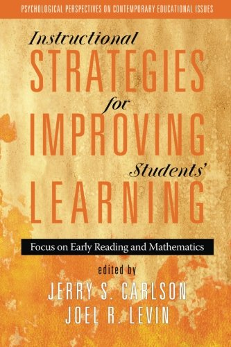 Instructional Strategies for Improving Students' Learning: Focus on Early Reading and Mathematics (Psychological Perspec