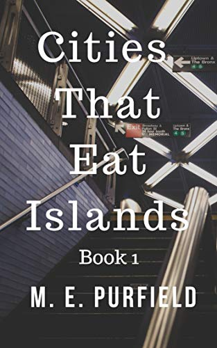Cities That Eat Islands (Book 1) by [Purfield, M.E.]