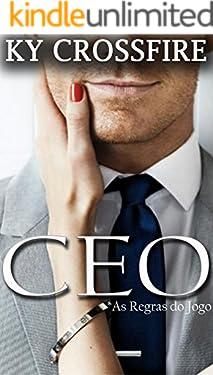 CEO As Regras Do Jogo (Entregue-se ao prazer Livro 1)