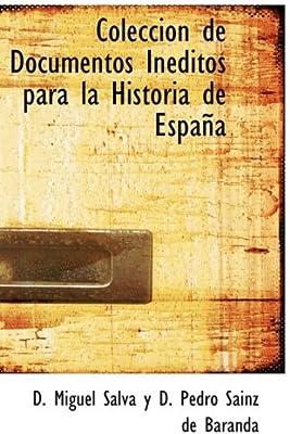 Coleccion de Documentos Inéditos para la Historia de España: Amazon.es: Miguel Salvá y D. Pedro Sainz de Baran: Libros en idiomas extranjeros