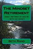 The Mindset Retirement: how I retired at age 55 - with no money