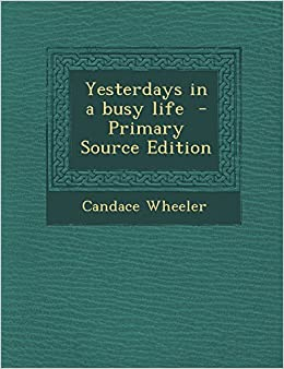 Book Yesterdays in a busy life- Primary Source Edition