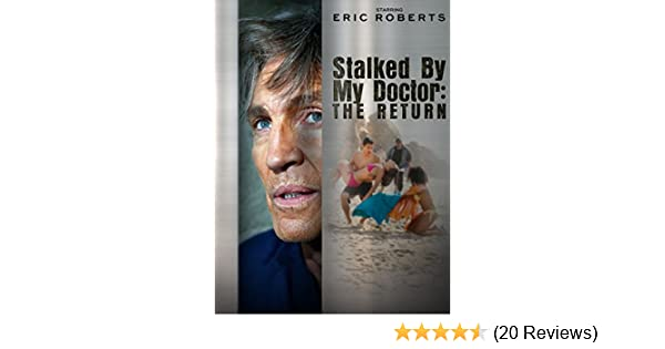 stalked by my doctor the return movie online