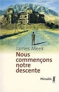 Nous commençons notre descente, Meek, James