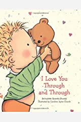 By Bernadette Rossetti-Shustak - I Love You Through and Through (Brdbk) Hardcover