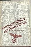 img - for German Catholics and Hitler's wars;: A study in social control book / textbook / text book