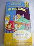 The Berenstain Bears:  In the Dark [VHS]