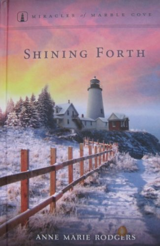 Shining Forth (Miracles of Marble Cove, no. 8)
