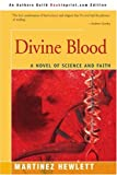 Divine Blood, Martin Hewlett, 0595325998