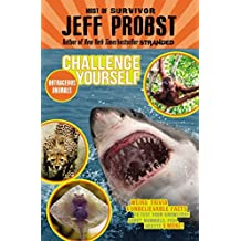Outrageous Animals: Weird trivia and unbelievable facts to test your knowledge about mammals, fish, insects and more! (Challenge Yourself) by Jeff Probst (2015-08-04)