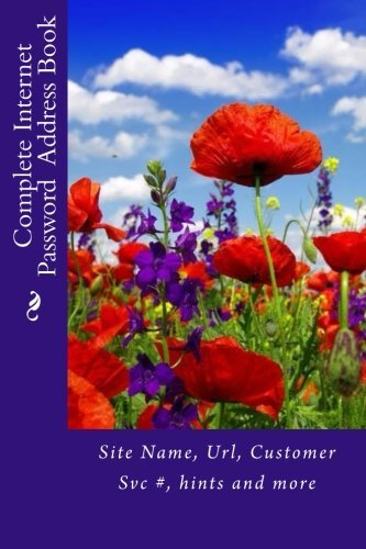 Complete Internet Password Address Book: Site Name, Url, Customer Svc #, hints and more (Internet Address Books) by Mrs. Alice E. Tidwell (2015-05-09)