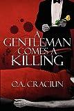 A Gentleman Comes a Killing, O. A. Craciun, 1448985420