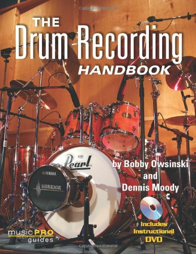 Gain Mic (The Drum Recording Handbook: Music Pro Guides (Hal Leonard Music Pro Guides))