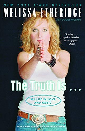 The Truth Is . . . My Life in Love and Music [Etheridge, Melissa - Morton, Laura] (Tapa Blanda)