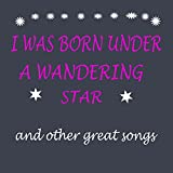 I Was Born Under a Wandering Star