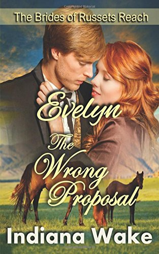 Evelyn: The Wrong Proposal: Clean Historical Western Romance (The Mail Order Brides of Russets Reach)