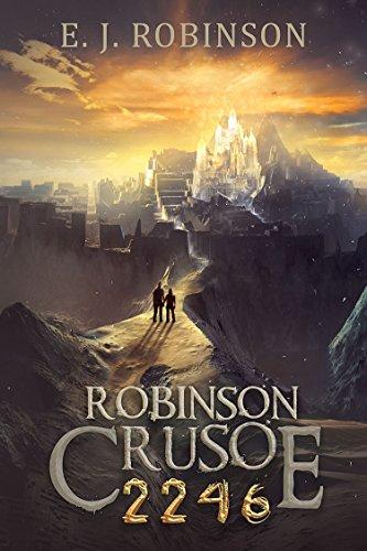 Amazon robinson crusoe 2246 book 3 ebook ej robinson robinson crusoe 2246 book 3 by robinson ej fandeluxe Gallery