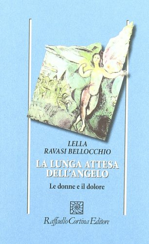 La lunga attesa dell'angelo: Le donne e il dolore (Collana di psicologia) (Italian Edition)