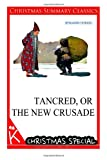Tancred, or the New Crusade [Christmas Summary Classics], Benjamin Disraeli, 1494794586