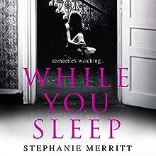 While You Sleep Audiobook by Stephanie Merritt Narrated by Caitlin Thorburn