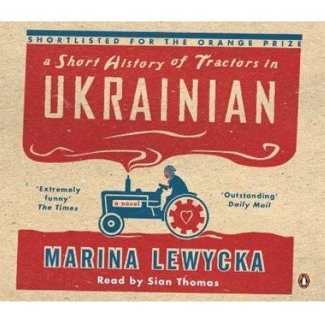 By Marina Lewycka Short History of Tractors in Ukrainian (Abridged) [Audio CD]