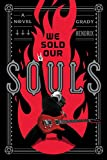 Book cover from We Sold Our Souls: A Novel by Grady Hendrix