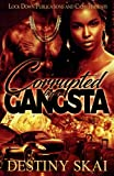 Corrupted by a Gangsta (Volume 1)