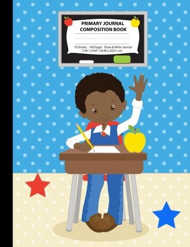 Search : Primary Journal Composition Book: African American Boy in Classroom, Grades K-2 Draw and Write Notebook, Story Journal w/ Picture Space for Drawing, ... Littell Handwriting (Class Act Series)