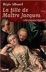 La fille de Maître Jacques, Tome 2 : Le Piqueur maudit par Albarel