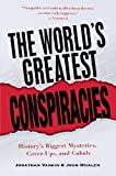 img - for The World's Greatest Conspiracies: History's Biggest Mysteries, Cover-Ups and Cabals book / textbook / text book