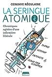 la seringue atomique chroniques agit?es d une infirmi?re lib?rale french edition