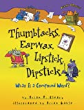 Thumbtacks, Earwax, Lipstick, Dipstick: What Is a Compound Word? (Words Are Categorical)