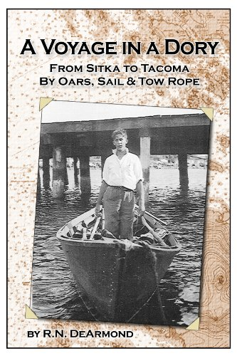 A Voyage in a Dory, From Sitka to Tacoma by Oars, Sail, & Tow Rope