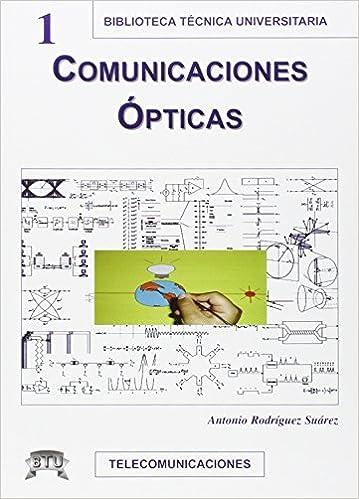 Comunicaciones ópticas: Antonio Rodríguez Suárez: 9788496486133: Amazon.com: Books