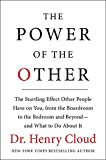 img - for The Power of the Other: The startling effect other people have on you, from the boardroom to the bedroom and beyond-and what to do about it book / textbook / text book