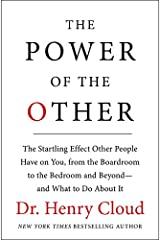 The Power of the Other: The startling effect other people have on you, from the boardroom to the bedroom and beyond-and what to do about it Hardcover