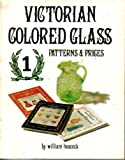Victorian Colored Glass, William Heacock, 0915410079