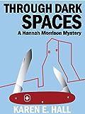 Through Dark Spaces (A Hannah Morrison Mystery Book 2)