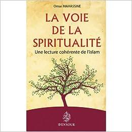 Amazon Fr La Voie De La Spiritualite Omar Mahassine Livres