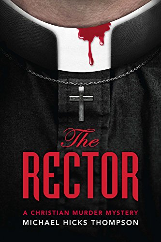 The Rector: A Christian Eradicate Mystery (The Solo series--Christian murder mysteries with a side of theology Book 1)