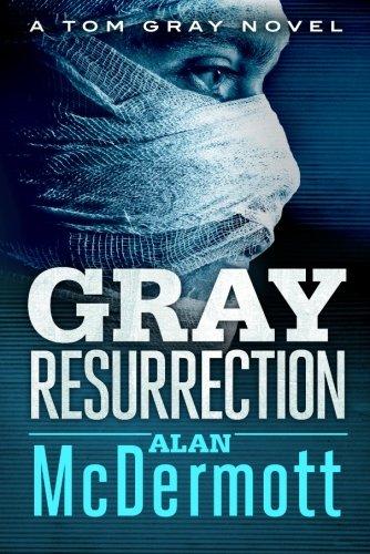 Gray Resurrection (A Tom Gray Novel)