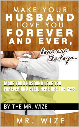 Make Your Husband Love You Forever and Ever, here are the Keys