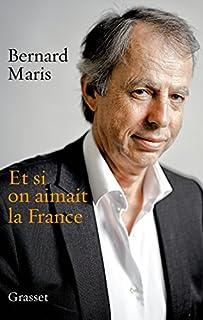 Et si on aimait la France, Maris, Bernard