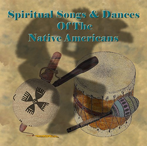 Spiritual Songs And Dances Of The Native American ()